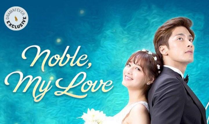 Bikin-Panas-Dingin,-Deretan-Drama-Korea-Ini-Bertabur-Adegan-Ciuman-Panas-Noble-My-Love